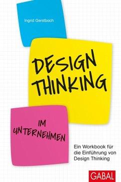 Design Thinking im Unternehmen (eBook, ePUB) - Gerstbach, Ingrid