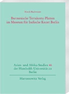 Burmesische Terrakotta-Platten im Museum für Indische Kunst Berlin - Buchmann, Marek