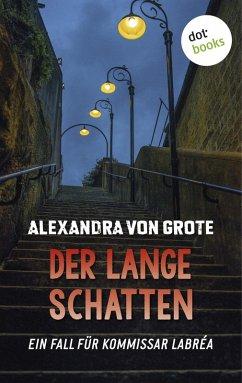 Der lange Schatten / Kommissar LaBréa Bd.5 (eBook, ePUB) - Grote, Alexandra von