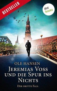 Jeremias Voss und die Spur ins Nichts / Jeremias Voss Bd.3 (eBook, ePUB) - Hansen, Ole