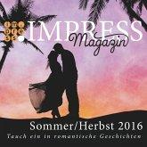 Impress Magazin Sommer/Herbst 2016 (Juli-Oktober): Tauch ein in romantische Geschichten (eBook, ePUB)