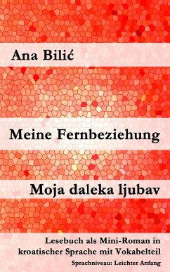 Meine Fernbeziehung / Moja daleka ljubav (eBook, ePUB) - Bilic, Ana