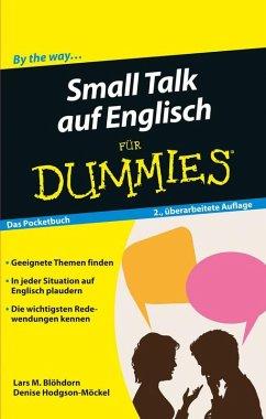 Small Talk auf Englisch für Dummies Das Pocketbuch (eBook, ePUB) - Blöhdorn, Lars M.; Hodgson-Möckel, Denise