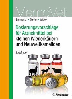 Dosierungsvorschläge für Arzneimittel bei kleinen Wiederkäuern und Neuweltkameliden (eBook, PDF) - Emmerich, Ilka U.; Wittek, Thomas; Ganter, Martin