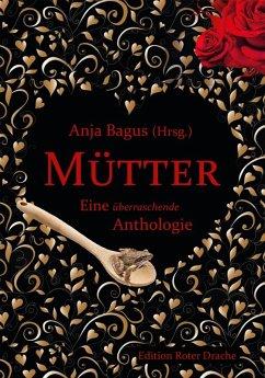 Mütter (eBook, ePUB) - van Org, Luci; von Aster, Christian; Hildebrand, Axel; Krumm, Christian; Bagus, Anja; Schierding, Tanja