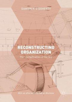 Reconstructing Organization - O'Doherty, Damian P.