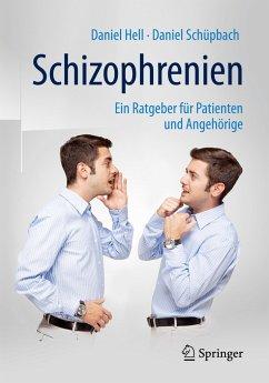 Schizophrenien - Hell, Daniel; Schüpbach, Daniel