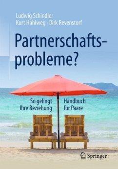 Partnerschaftsprobleme? - Schindler, Ludwig; Hahlweg, Kurt; Revenstorf, Dirk