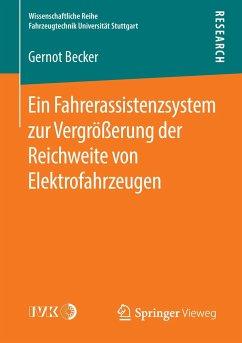 Ein Fahrerassistenzsystem zur Vergrößerung der Reichweite von Elektrofahrzeugen - Becker, Gernot