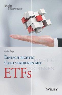 Einfach richtig Geld verdienen mit ETFs - Engst, Judith