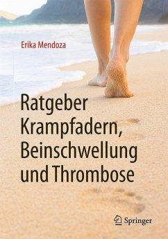 Ratgeber Krampfadern, Beinschwellung und Thrombose - Mendoza, Erika
