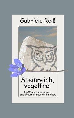 Steinreich, vogelfrei - Reiß, Gabriele