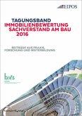 Tagungsband der EIPOS-Sachverständigentage Immobilienbewertung und Sachverstand am Bau 2016
