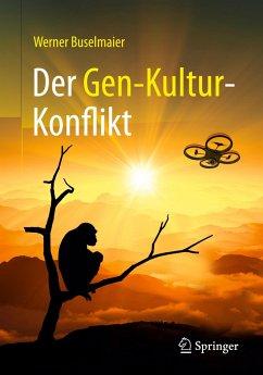 Der Gen-Kultur-Konflikt - Buselmaier, Werner