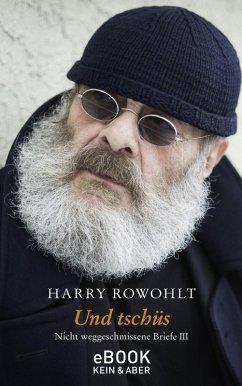 Und tschüs (eBook, ePUB) - Rowohlt, Harry