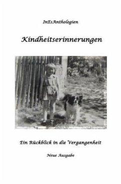 Kindheitserinnerungen - Kurfürst-Meins, Gisela; Küllmar, Margret; Steffen, Antje; Liese, Doris