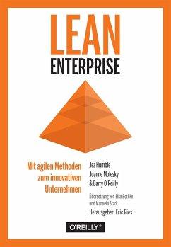Lean Enterprise - Humble, Jez; Molesky, Joanne; O'Reilly, Barry