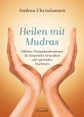 Heilen mit Mudras (eBook, ePUB)