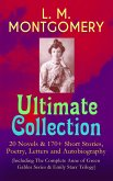 L. M. MONTGOMERY - Ultimate Collection: 20 Novels & 170+ Short Stories, Poetry, Letters and Autobiography (Including The Complete Anne of Green Gables Series & Emily Starr Trilogy) (eBook, ePUB)