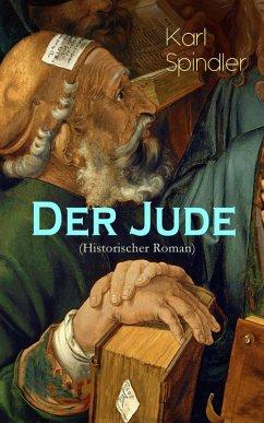 Der Jude (Historischer Roman) (eBook, ePUB) - Spindler, Karl