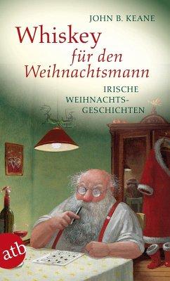 Whiskey für den Weihnachtsmann (eBook, ePUB) - Keane, John B.