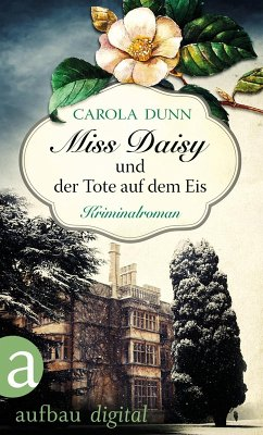 Miss Daisy und der Tote auf dem Eis / Miss Daisy Bd.1 (eBook, ePUB) - Dunn, Carola