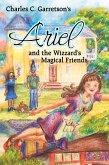 Ariel and the Wizzard's Magical Friends (eBook, ePUB)