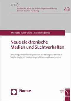 Neue elektronische Medien und Suchtverhalten - Evers-Wölk, Michaela; Opielka, Michael