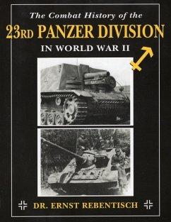 The Combat History of the 23rd Panzer Division in World War II (eBook, ePUB) - Rebentisch, Ernst
