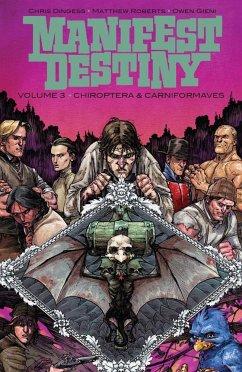 Manifest Destiny 3: Chiroptera & Carniformaves - Dingess, Chris