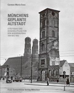 Münchens geplante Altstadt - Enss, Carmen M.