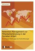 Retention Management zur Mitarbeiterbindung in der Sozialen Arbeit