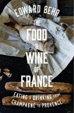The Food and Wine of France (eBook, ePUB)