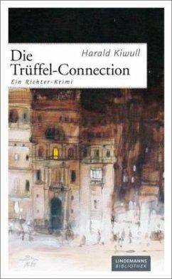 Die Trüffel-Connection - Kiwull, Harald