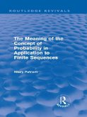 The Meaning of the Concept of Probability in Application to Finite Sequences (Routledge Revivals) (eBook, PDF)