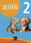 Das waren Zeiten 2 Schülerband Neue Ausgabe Baden-Württemberg