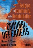 Religion, the Community, and the Rehabilitation of Criminal Offenders (eBook, PDF)