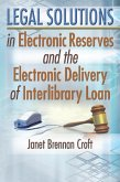 Legal Solutions in Electronic Reserves and the Electronic Delivery of Interlibrary Loan (eBook, ePUB)