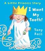 I Want My Tooth! (Little Princess) (eBook, ePUB)