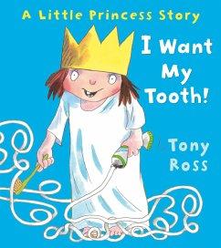 I Want My Tooth! (Little Princess) (eBook, ePUB) - Ross, Tony