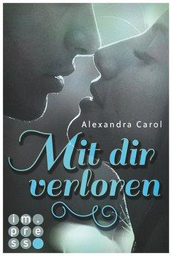 Mit dir verloren (eBook, ePUB) - Carol, Alexandra