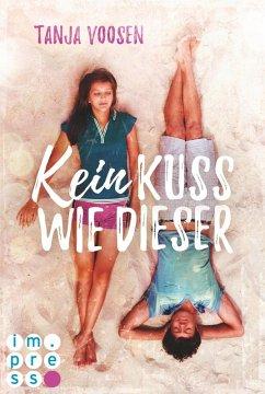 Kein Kuss wie dieser (eBook, ePUB) - Voosen, Tanja