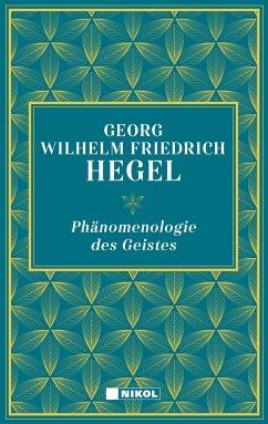 Phänomenologie des Geistes - Hegel, Georg Wilhelm Friedrich