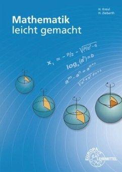 Mathematik leicht gemacht - Kreul, Hans;Ziebarth, Harald