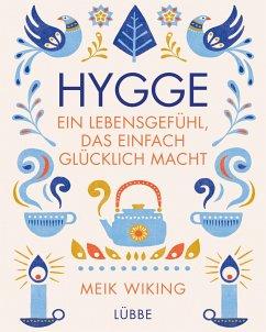 Hygge - ein Lebensgefühl, das einfach glücklich macht - Wiking, Meik