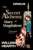 ORMUS - The Secret Alchemy of Mary Magdalene Revealed [A]