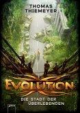 Die Stadt der Überlebenden / Evolution Bd.1 (eBook, ePUB)