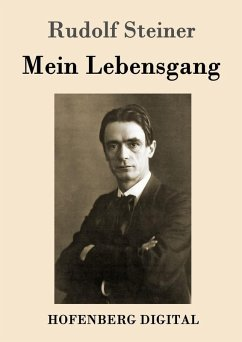 Mein Lebensgang (eBook, ePUB) - Rudolf Steiner