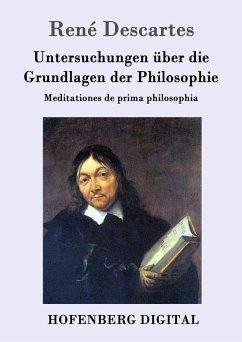 Untersuchungen über die Grundlagen der Philosophie (eBook, ePUB) - René Descartes