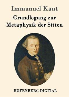 Grundlegung zur Metaphysik der Sitten (eBook, ePUB) - Immanuel Kant
